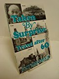 Taken by Surprise : Travel after Sixty N/A 9780882478807 Front Cover