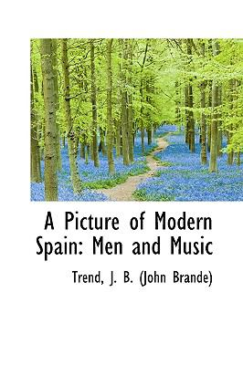 Picture of Modern Spain : Men and Music N/A 9781113450807 Front Cover