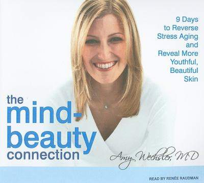 The Mind-beauty Connection: 9 Days to More Beautiful and Youthful Skin from the Inside Out, Library Edition  2008 9781400138807 Front Cover