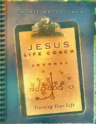 Jesus, Life Coach Journal Training Your Life  2004 9781404101807 Front Cover