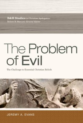 Problem of Evil The Challenge to Essential Christian Beliefs  2013 edition cover