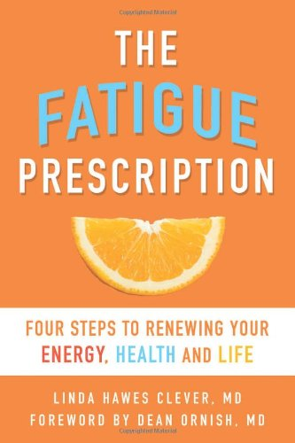 Fatigue Prescription Four Steps to Renewing Your Energy, Health, and Life  2010 edition cover
