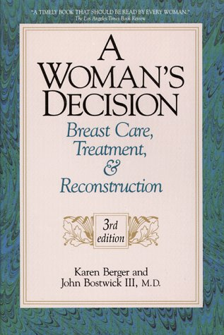 Woman's Decision Breast Care, Treatment and Reconstruction 3rd 1998 9781576260807 Front Cover