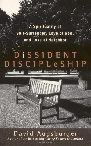 Dissident Discipleship A Spirituality of Self-Surrender, Love of God, and Love of Neighbor  2006 edition cover