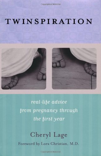 Twinspiration Real-Life Advice from Pregnancy Through the First Year  2006 9781589792807 Front Cover