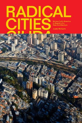 Radical Cities Across Latin America in Search of a New Architecture  2014 edition cover