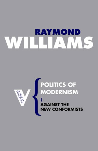 Politics of Modernism Against the New Conformists  1989 9781844675807 Front Cover