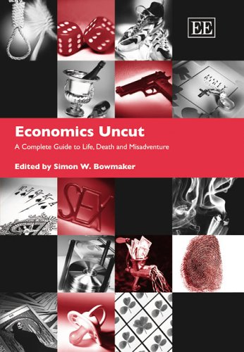 Economics Uncut A Complete Guide to Life, Death and Misadventure  2005 edition cover