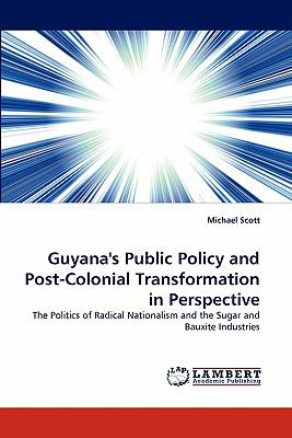 Guyana's Public Policy and Post-Colonial Transformation in Perspective  N/A 9783838382807 Front Cover