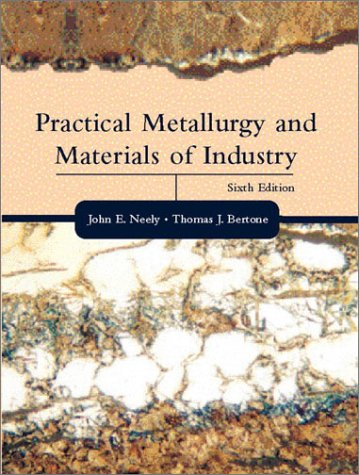 Practical Metallurgy and Materials of Industry  6th 2003 (Revised) edition cover