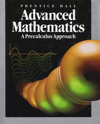 Prentice Hall Advanced Mathematics : A Precalculus Approach, 1993 1st (Student Manual, Study Guide, etc.) edition cover