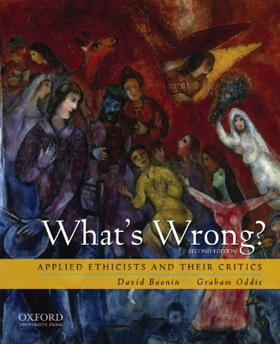 What's Wrong? Applied Ethicists and Their Critics 2nd 2010 edition cover