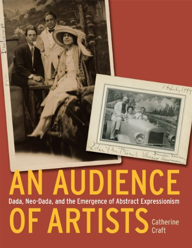 Audience of Artists Dada, Neo-Dada, and the Emergence of Abstract Expressionism  2012 9780226116808 Front Cover