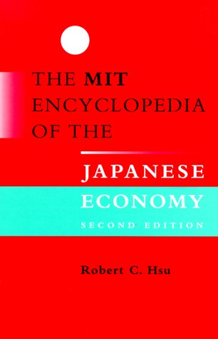 MIT Encyclopedia of the Japanese Economy  2nd 1999 9780262082808 Front Cover