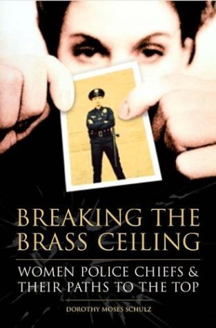 Breaking the Brass Ceiling Women Police Chiefs and Their Paths to the Top  2004 9780275981808 Front Cover