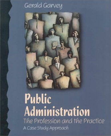 Public Administration Profession and Practice: A Case Study Approach  1997 edition cover