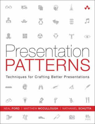 Presentation Patterns Techniques for Crafting Better Presentations  2013 (Revised) edition cover