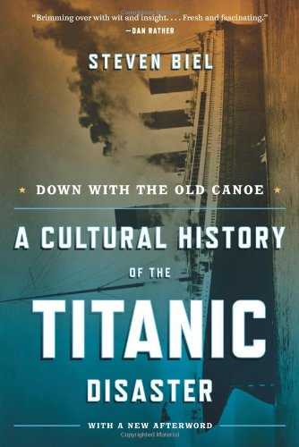 Down with the Old Canoe A Cultural History of the Titanic Disaster  2012 edition cover