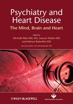 Psychiatry and Heart Disease The Mind, Brain, and Heart  2012 9780470685808 Front Cover