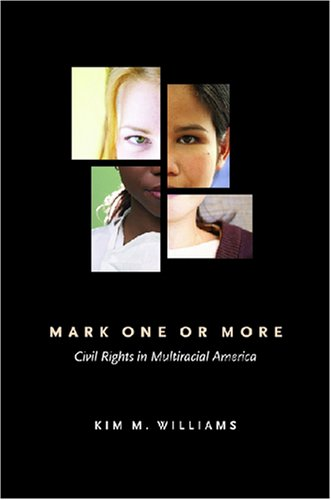 Mark One or More Civil Rights in Multiracial America N/A 9780472032808 Front Cover