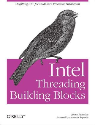 Intel Threading Building Blocks Outfitting C++ for Multi-Core Processor Parallelism  2007 9780596514808 Front Cover