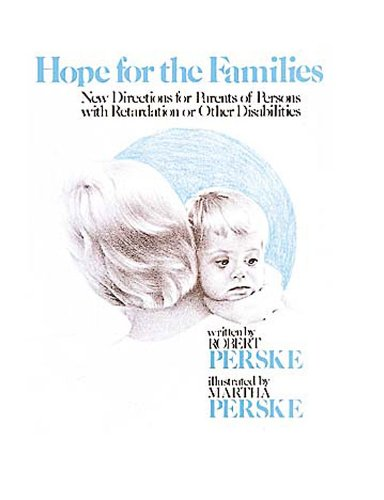 Hope for the Families New Directions for Parents of Persons with Retardation or Other Disabilities N/A 9780687173808 Front Cover
