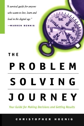 Problem Solving Journey Your Guide to Making Decisions and Getting Results  2000 edition cover