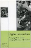 Digital Journalism Emerging Media and the Changing Horizons of Journalism  2003 9780742526808 Front Cover