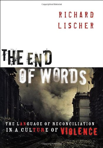 End of Words The Language of Reconciliation in a Culture of Violence N/A edition cover