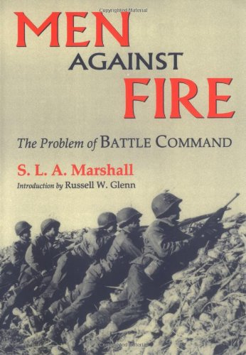 Men Against Fire The Problem of Battle Command  2000 edition cover