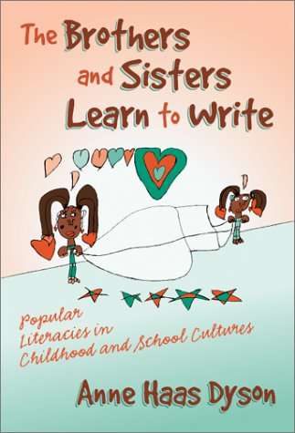 Brothers and Sisters Learn to Write Popular Literacies in Childhood and School Cultures  2003 edition cover