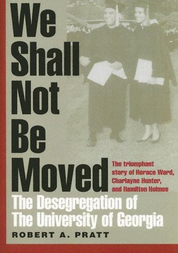 We Shall Not Be Moved The Desegregation of the University of Georgia  2002 edition cover