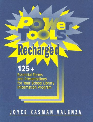 Power Tools Recharged 125+ Essential Forms and Presentations for Your School Library Information Program  2004 (Revised) edition cover