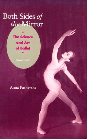 Both Sides of the Mirror The Science and Art of Ballet 2nd 1992 9780871271808 Front Cover