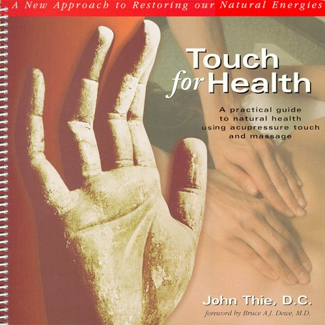 Touch for Health : A New Approach to Restoring Our Natural Energies Reprint  9780875161808 Front Cover