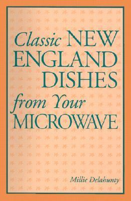 Classic New England Dishes from Your Microwave  N/A 9780892722808 Front Cover