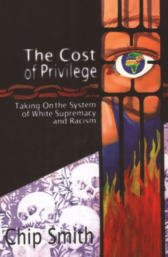 Cost of Privilege : Taking on the System of White Supremacy and Racism  2007 edition cover