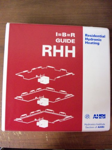 I=B=R Residential Hydronic Heating : AHRI-Hydronics Institute 2nd 2009 9780982544808 Front Cover