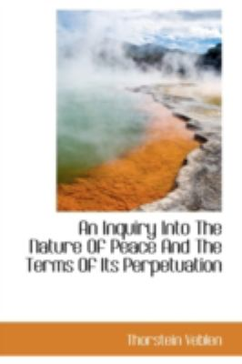 Inquiry into the Nature of Peace and the Terms of Its Perpetuation  N/A 9781113156808 Front Cover