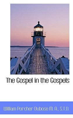 Gospel in the Gospels  N/A 9781116788808 Front Cover