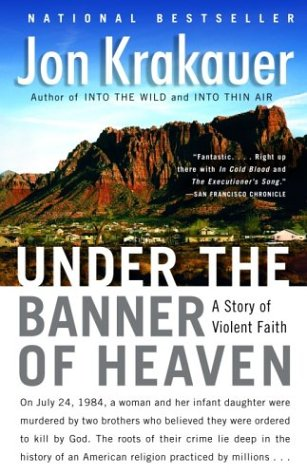 Under the Banner of Heaven A Story of Violent Faith  2004 9781400032808 Front Cover