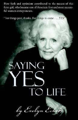 Saying Yes to Life:   2003 9781401093808 Front Cover