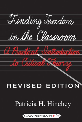 Finding Freedom in the Classroom A Practical Introduction to Critical Theory 7th 2010 (Revised) edition cover