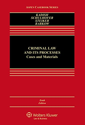 Criminal Law and Its Processes: Cases and Materials  2016 9781454873808 Front Cover