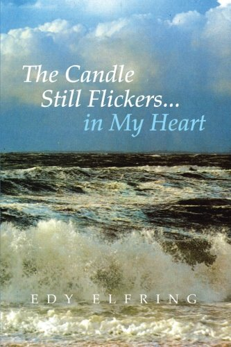 Candle Still Flickers... in My Heart   2013 9781491812808 Front Cover