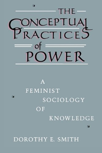 Conceptual Practices of Power A Feminist Sociology of Knowledge N/A edition cover