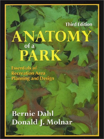 Anatomy of a Park Essentials of Recreation Area Planning and Design 3rd 2003 edition cover