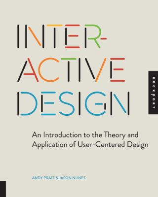 Interactive Design An Introduction to the Theory and Application of User-Centered Design  2012 edition cover