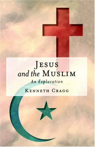 Jesus and the Muslim An Exploration  1999 edition cover