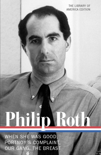 Philip Roth When She Was Good; Portnoy's Complaint; Our Gang; the Breast  2005 edition cover